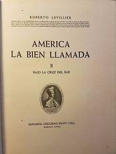 America la Bien Llamada Levillier 1948 Volume 2 RARE IMPORTANT