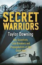 Secret Warriors: Key Scientists, Code Breakers and Propagandists of the Great W…