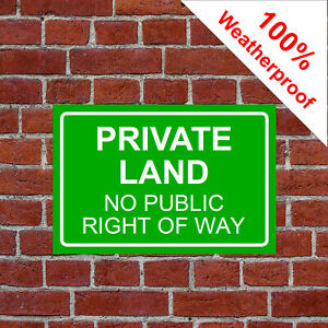 Private land no public right of way sign 9467 Waterproof Solvent Resistant signs