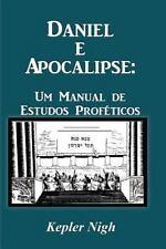 Daniel e Apocalipse : Um Manual de Estudos Proféticos by Kepler Nigh (2012,...