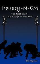 Dousey-N-Em: The Boys Club-My Bridge to Manhood
