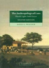 The Anthropological Lens: Harsh Light, Soft Focus, Peac*ck, L. 9780521004596,,