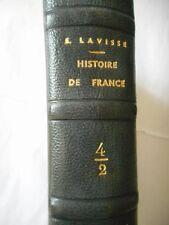 LAVISSE ERNEST - HISTOIRE DE FRANCE ILLUSTREE - tome 4/2