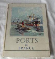 1955 PORTS DE FRANCE INDUSTRIE TRANSPORTS TRANSATLANTIQUES PHOTOS AQUARELLES