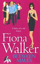 FIONA WALKER __ BETWEEN MALES __ BRAND NEW __ FREEPOST UK