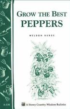 Grow the Best Peppers by Weldon Burge (1995, Paperback)