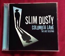 SLIM DUSTY - COLUMBIA LANE THE LAST SESSIONS - CD