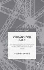 Organs for Sale : An Ethnographic Examination of the International Organ...