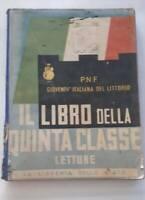 PNF GIOVENTU' ITALIANA LITTORIO IL LIBRO DELLA 5^ CLASSE LETTURE ANNO 1939 .