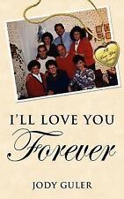 I'll Love You Forever by Jody Guler (2007, Paperback)