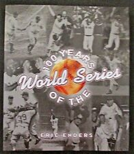 100 YEARS OF THE WORLD SERIES 1903-2002 Pictures Stories Statistics Box Scores