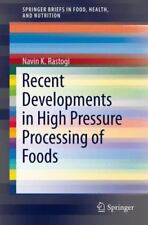 Recent Developments in High Pressure Processing of Foods by Navin K. Rastogi...
