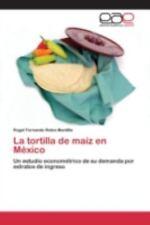 La Tortilla de Maiz En Mexico (Paperback or Softback)