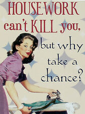"""House Work Cant Kill You, Retro metal Sign/Plaque, Gift, Home 10"""" x 8"""" Large"""