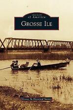 Grosse Ile (Hardback or Cased Book)