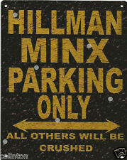 HILLMAN MINX PARKING METAL SIGN RUSTIC VINTAGE STYLE 8x10in 20x25cm garage