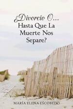 Divorcio O...Hasta Que La Muerte Nos Separe? (Paperback or Softback)