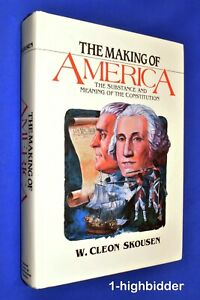 SIGNED! Making of America Substance & Meaning of Constitution Hardcover Skousen