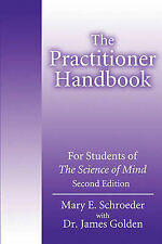 The Practitioner Handbook: For Students of The Science of MindSecond Edition