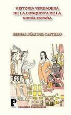 La Verdadera Historia de la Conquista de la Nueva España by Bernal Díaz del...