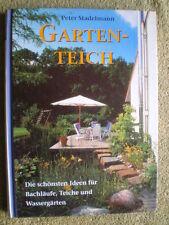 Gartenteich - Schöne Ideen für Bachläufe, Teiche, Wassergärten - selbst angelegt