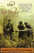 The Lost Rocks: The Dare Stones And The Unsolved Mystery Of Sir Walter Raleig...
