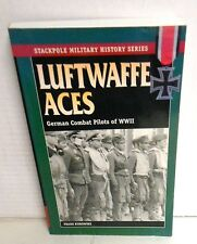 Stackpole Military History: Luftwaffe Aces : German Combat Pilots of WWII by Fra