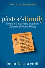 The Pastor's Family : Shepherding Your Family Through the Challenges of...