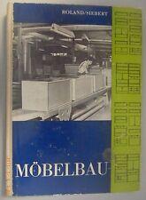 Möbelbau /K.Roland,W.Siebert = bebildertes Lehrbuch Fachbuch /1977