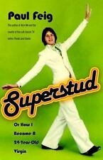 Superstud: Or How I Became a 24-Year-Old Virgin - Good - Feig, Paul - Paperback