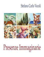 Presenze Immaginarie - Catalogo Opere by Stefano Carlo Vecoli (2014, Paperback)