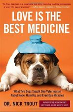 Love Is the Best Medicine: What Two Dogs Taught On