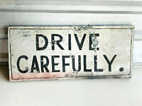 Vintage Hand Painted Folk Art Drive Carefully Sign garage car