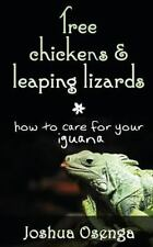 Tree Chickens and Leaping Lizards: How to Care for Your Iguana : How to Care...