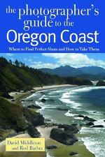 The Photographer's Guide to the Oregon Coast: Where to Find Perfect Shots and Ho