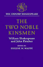 The Two Noble Kinsmen (|c OET |t Oxford English Texts) by William Shakespeare