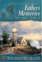 A Fathers Memories to His Child by Thomas Kinkade