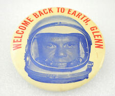 Vintage Welcome Back To Earth Glenn John Glenn Pinback Button
