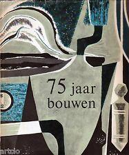 75 jaar Bouwen 1889-1964  ( Company Book) - Cas Oorthuys
