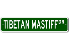 Tibetan Mastiff K9 Breed Pet Dog Lover Metal Street Sign - Aluminum