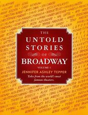 The Untold Stories of Broadway: Tales from the world's most famous theaters: 1,