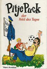 Pitje Puck - der Held des Tages / Henri Arnoldus