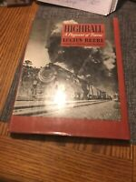 Highball - A Pageant of Trains by Lucius Beebe - Hard Cover