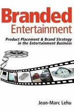 Branded Entertainment: Product Placement & Brand Strategy in the Entertainment B