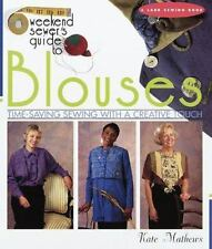Weekend Sewer's Guide to Blouses: Time-Saving Sewing With a Creative Touch (Lark