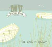 MADISON VIOLET - THE GOOD IN GOODBYE  CD NEU