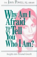 Why Am I Afraid to Tell You Who I Am? : Insights into Personal Growth by John P…