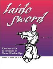 Iaido Sword : Kamimoto-Ha Techniques of Muso Shinden Ryu by Richard W. Babin (20