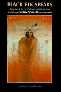 Black Elk Speaks: Being the Life Story of a Holy Man of the Oglala Sioux Indians