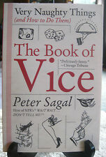 The Book of Vice Very Naughty Things and How to do Them by Peter Sagal PB 2008